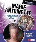 Marie Antoinette Fashionable Queen by Sarah Elizabeth Webb 9781406293043