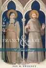 Frances and Clare: A True Story by Jon M. Sweeney (Paperback, 2014)