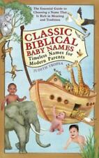 Classic Biblical Baby Names : Timeless Names for Modern Parents by Judith Tropea (2006, Paperback)