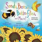 Seeds, Bees, Butterflies, and More!: Poems for Two Voices by Carole Gerber (Hardback, 2013)