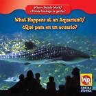 What Happens at an Aquarium?/Que Pasa En Un Acuario? by Barbara Bakowski (Hardback, 2008)
