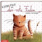 Kater Paul und der rote Faden von Andrea Reitmeyer (2012, Kunststoffeinband)