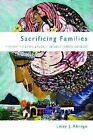 Sacrificing Families: Navigating Laws, Labor, and Love Across Borders by Leisy Abrego (Paperback, 2014)