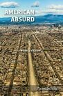American Absurd: A Work of Fiction by Pierre Schlag (Paperback / softback, 2016)