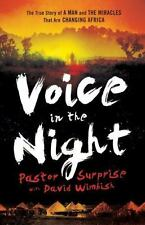 Voice in the Night: The True Story of a Man and the Miracles That Are Changing A