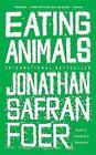 Eating Animals by Jonathan Safran Foer (Paperback / softback)