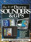 How to Use Depth Sounders and GPS: All You Need to Know About Operating Your Fish Finding Equipment by Fred Studden (Paperback, 2008)