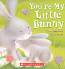 You're My Little Bunny by Claire Freedman (Hardback, 2010)