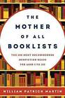 The Mother of All Booklists: The 500 Most Recommended Nonfiction Reads for Ages 3 to 103 by William Patrick Martin (Hardback, 2014)