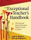 The Exceptional Teacher's Handbook: The First-Year Special Education Teacher's Guide to Success by Carla F. Shelton, Alice B. Pollingue (Paperback, 2014)