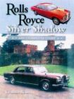 Rolls Royce Silver Shadow by Graham Robson (1998, Hardcover)