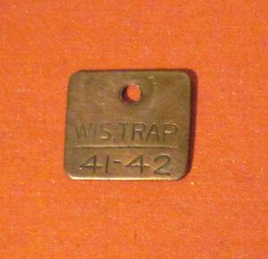 Vintage 1941 42 wisconsin brass trap tag trapping hunting for Wisconsin fishing license price