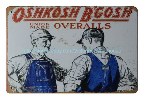 metal on walls 1925 OshKosh B/'Gosh Union Made Overalls metal tin sign