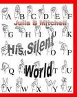 His Silent World by Julia B Mitchell (Paperback / softback, 2015)