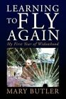 Learning to Fly Again 9781436364355 by Mary Butler Paperback