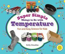 Super Simple Things to Do With Temperature: Fun and Easy Science for Kids (Super