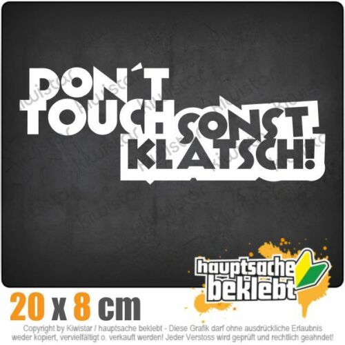 Sonst klatsch Dont touch csf0062 20 x 8 cm JDM  Sticker Aufkleber
