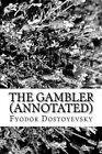 The Gambler (Annotated) by Fyodor Dostoyevsky (Paperback / softback, 2016)