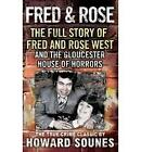 Fred and Rose: The Full Story of Fred and Rose West and the Gloucester House of Horrors by Howard Sounes (Paperback, 1995)