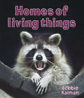 Homes of Living Things by Bobbie Kalman (Paperback, 2007)