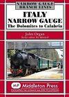Italy Narrow Gauge: the Dolomites to Calabria by John Organ (Hardback, 2012)