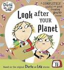 Look After Your Planet by Lauren Child (Hardback, 2008)