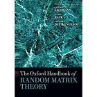The Oxford Handbook of Random Matrix Theory by Oxford University Press (Paperback, 2015)