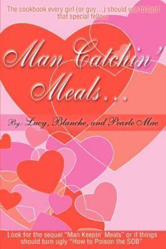 Man Catchin' Meals by Maura Reimer (2001, Paperback)