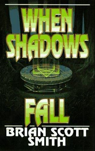When Shadows Fall by Brian S. Smith