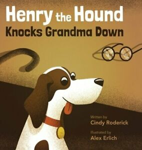 Henry-the-Hound-Knocks-Grandma-Down-by-Cindy-Roderick-New