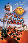 It's True! This Book is a Load of Rubbish by Deborah Burnside (Paperback, 2005)