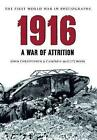 1916 The First World War in Photographs: A War of Attrition by John Christopher, Campbell McCutcheon (Paperback, 2014)