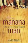 The Manana Man by James Birrell (Paperback, 2003)