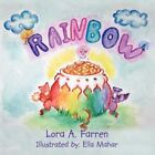 Rainbow 9781434341211 by Lora A. Farren Book