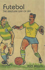 Futebol: The Brazilian Way of Life by Alex Bellos (Paperback, 2002)