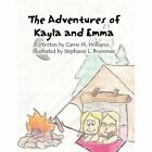The Adventures of Kayla and Emma 9781456018153 by Carrie M. Williams Book