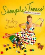 Simple Times : Crafts for Poor People by Amy Sedaris (2010, Hardcover)