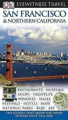 """AS NEW"" Sorensen, Annelise, DK Eyewitness Travel Guide: San Francisco & Norther"