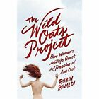 The Wild Oats Project by Robin Rinaldi (Paperback, 2015)