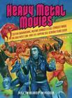 Heavy Metal Movies von Mike McPadden (2014, Taschenbuch)