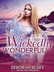 Wickedly Wonderful by Deborah Blake (CD-Audio, 2015)