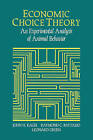 Economic Choice Theory: An Experimental Analysis of Animal Behavior by Leonard Green, John H. Kagel, Raymond C. Battalio (Paperback, 2007)