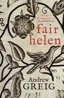 Fair Helen by Andrew Greig (Hardback, 2015)