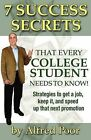 7 Success Secrets That Every College Student Needs to Know! by Alfred Poor (Paperback / softback, 2012)