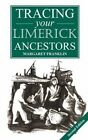 A Guide to Tracing Your Limerick Ancestors by Margaret Franklin (Paperback, 2013)