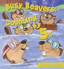 Busy Beavers: Counting by 5s by Megan Atwood (Hardback, 2012)