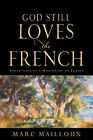 God Still Loves the French by Marc Mailloux (Paperback / softback, 2006)