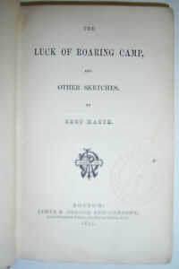 who wrote the luck of roaring camp