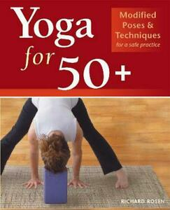 yoga for 50 modified poses and techniques for a safe