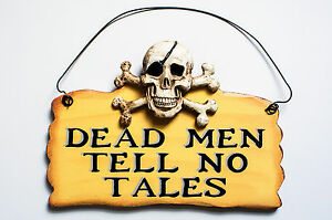 "pirate wood sign; DEAD MEN TELL NO TALES 8"" long by 5"" high skull & crossbones"